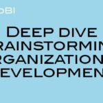 Deep dive brainstorming technique for organizational development