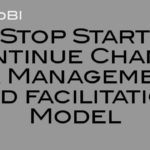 Stop Start Continue Change – a Management and facilitation Model