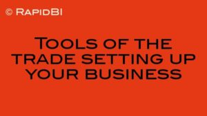 Tools of the trade setting up your business