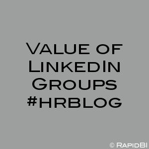 Value of LinkedIn Groups #hrblog