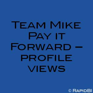 Team Mike Pay it Forward – profile views
