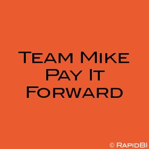 Team Mike Pay It Forward