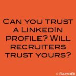 Can you trust a LinkedIn profile? Will recruiters trust yours?