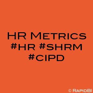 HR Metrics #hr #shrm #cipd