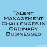 Talent Management Challenges In Ordinary Businesses