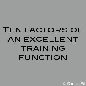 Ten factors of an excellent training function