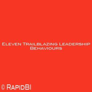 Eleven Trailblazing Leadership Behaviours