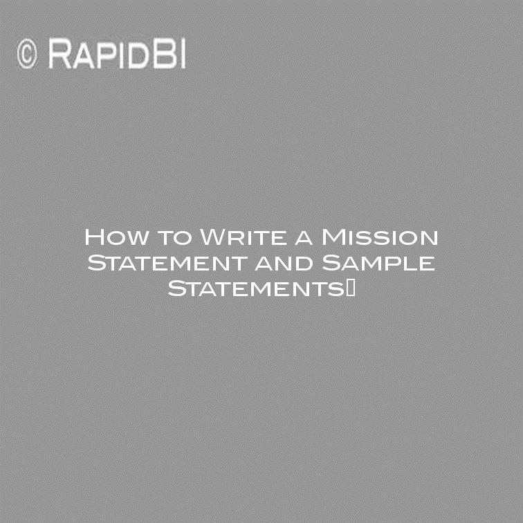 to Write a Mission Statement and Sample Statements