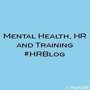 Mental Health, HR and Training #HRBlog