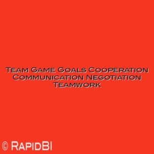 Team Game Goals Cooperation Communication Negotiation Teamwork