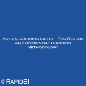 Action Learning (sets) – Reg Revens An experiential learning methodology
