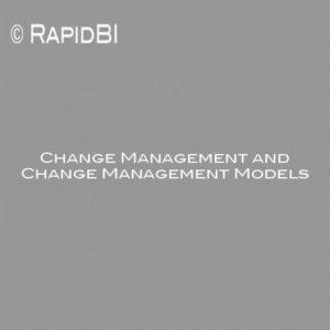 Change Management and Change Management Models
