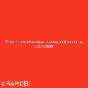 Eight personal qualities of a leader