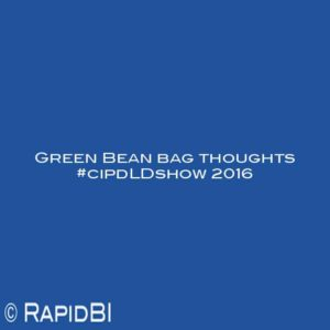 Green Bean bag thoughts #cipdLDshow 2016