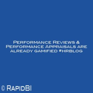 Performance Reviews & Performance Appraisals are already gamified #hrblog