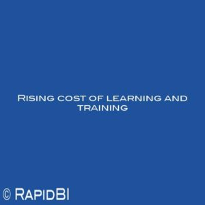 Rising cost of learning and training
