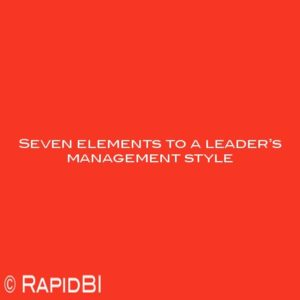 Seven elements to a leader's management style