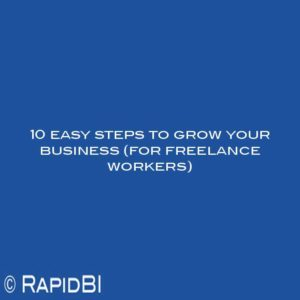 10 easy steps to grow your business (for freelance workers)