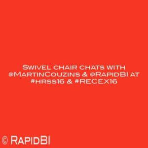 Swivel chair chats with @MartinCouzins & @RapidBI at #hrss16 & #RECEX16