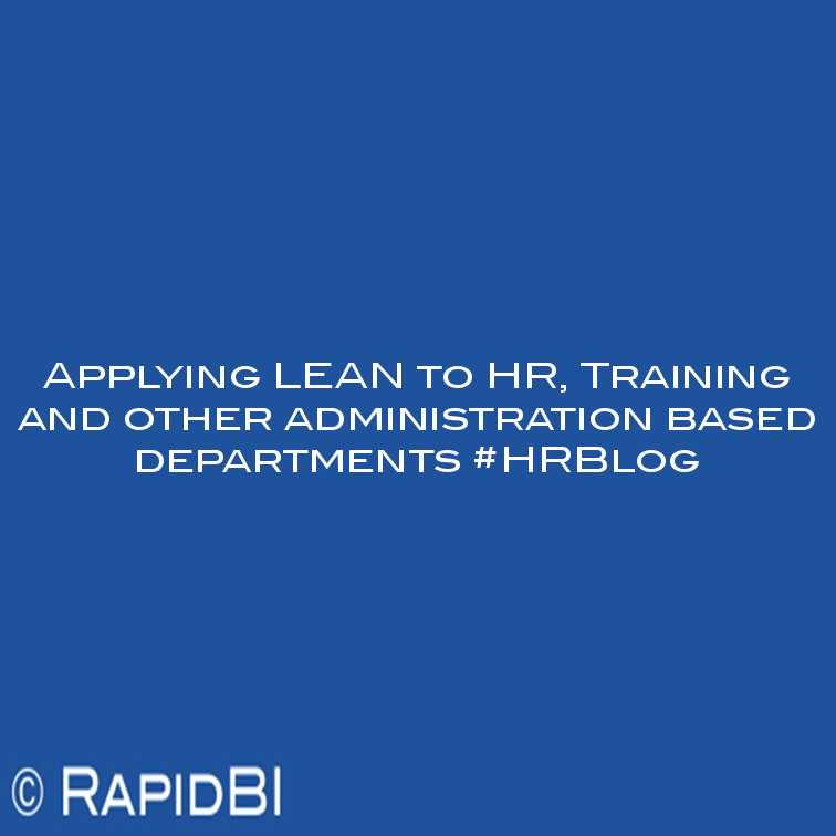 Applying LEAN To HR, Training And Other Administration