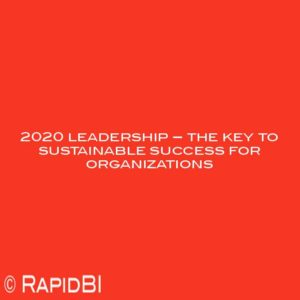 2020 leadership – the key to sustainable success for organizations