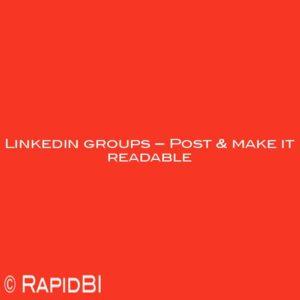 Linkedin groups – Post & make it readable