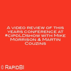 A video review of this years conference at #cipdLDshow with Mike Morrison & Martin Couzins