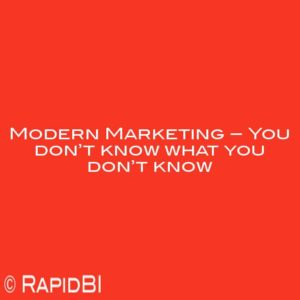Modern Marketing – You don't know what you don't know