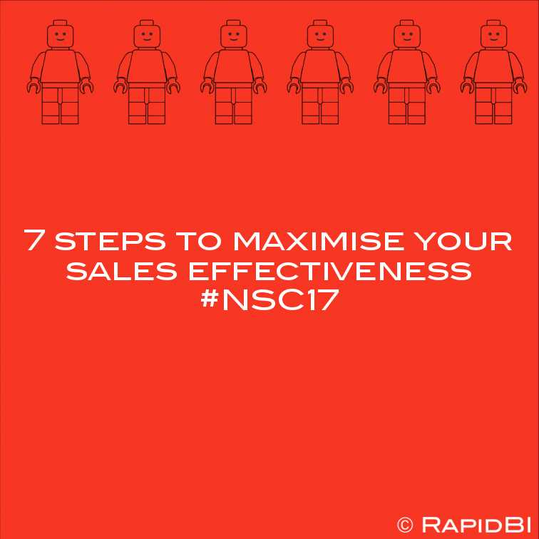 7 steps to maximise your sales effectiveness nsc17 rapidbi