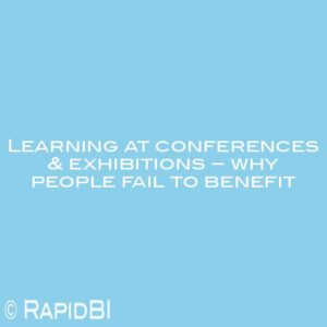 Learning at conferences & exhibitions – why people fail to benefit