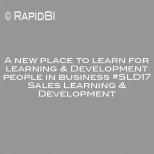 A new place to learn for learning & Development people in business #SLD17 Sales Learning & Development