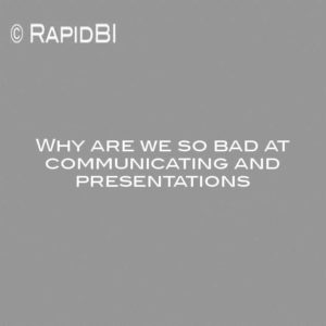 Why are we so bad at communicating and presentations
