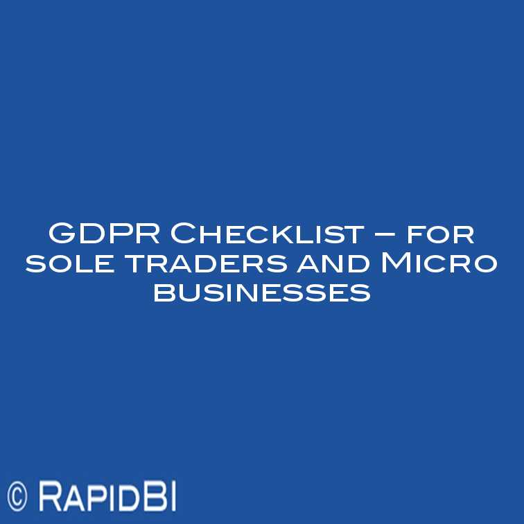 Gdpr Checklist For Sole Traders And Micro Businesses Rapidbi