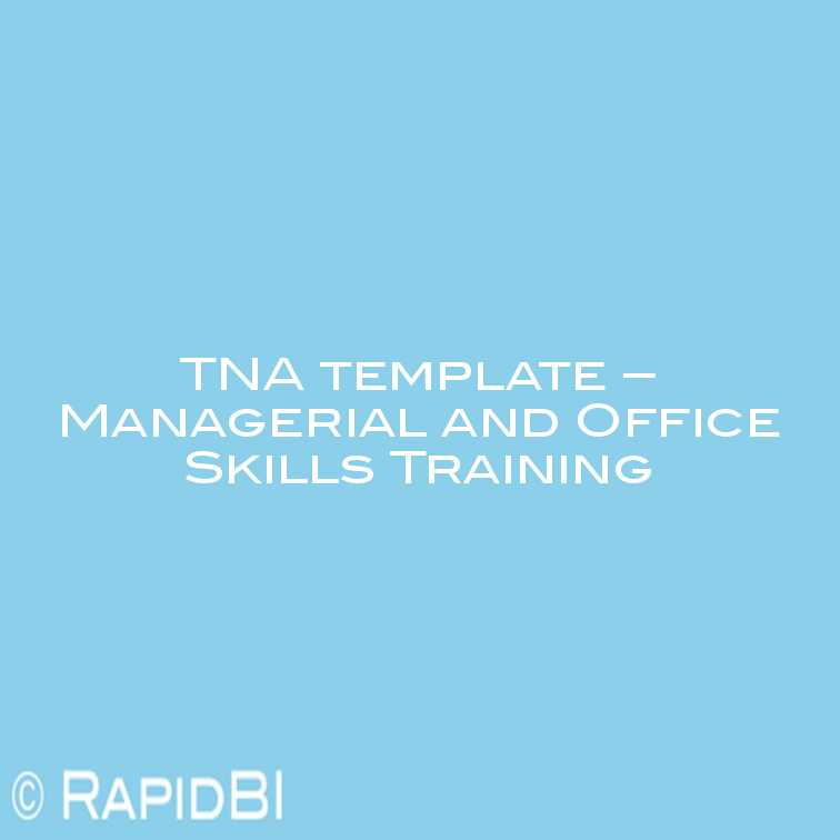 training needs analysis template tna managerial and office skills