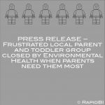 PRESS RELEASE – Frustrated local parent and toddler group closed by Environmental Health when parents need them most