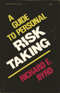 a personal guide to risk taking richard byrd